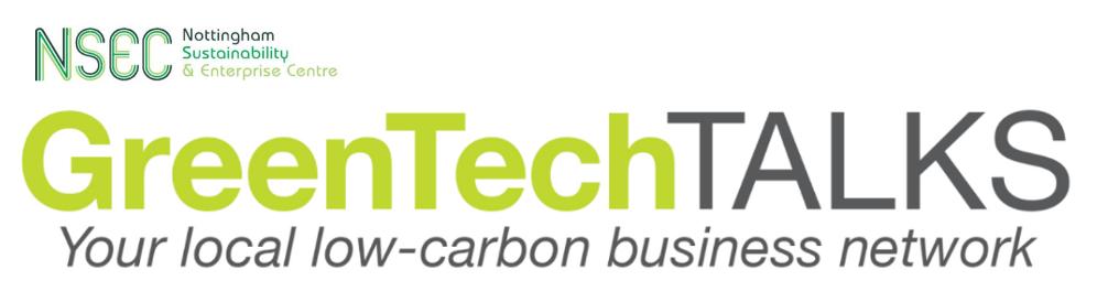 Greentech Talk NSEC Nottingham Sustainable Enterprise Centre
